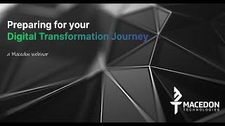 Webinar - Preparing for your Digital Transformation Journey