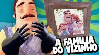 ESTA É A FAMÍLIA DO VIZINHO!!! FINALMENTE DESCOBRI A VERDADE!   Hello Neighbor (NOVO)