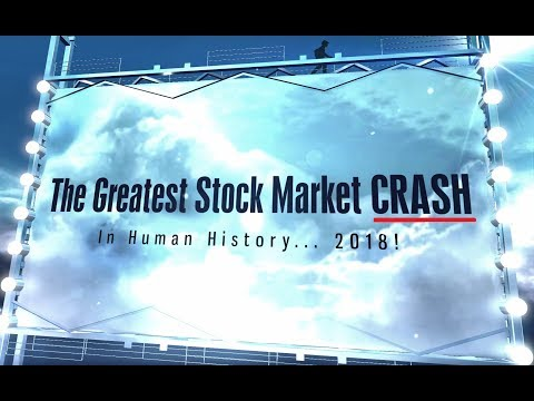 THE GREATEST Stock MARKET CRASH In Human History 2018
