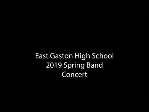 East Gaston High School 2019 Spring Band Concert