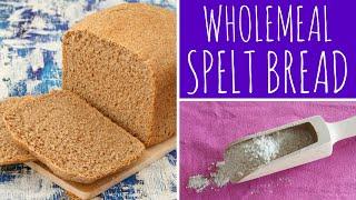 Easy & Healthy Wholemeal Spelt Bread Recipe - Bread Maker / Bread Machine | Recipe Diary