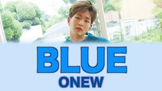 SHINEE ONEW - BLUE (Color Coded Lyrics ENG/ROM/HAN)