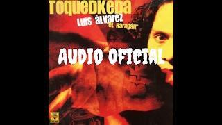 Luis Álvarez El Haragan - Lourdes (audio oficial)