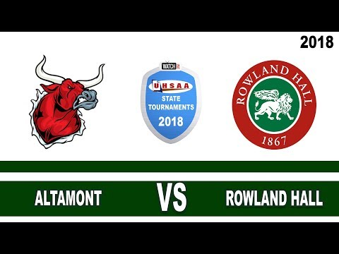 2A Girls Basketball: Altamont vs Rowland Hall UHSAA 2018 State Tournament Round 1