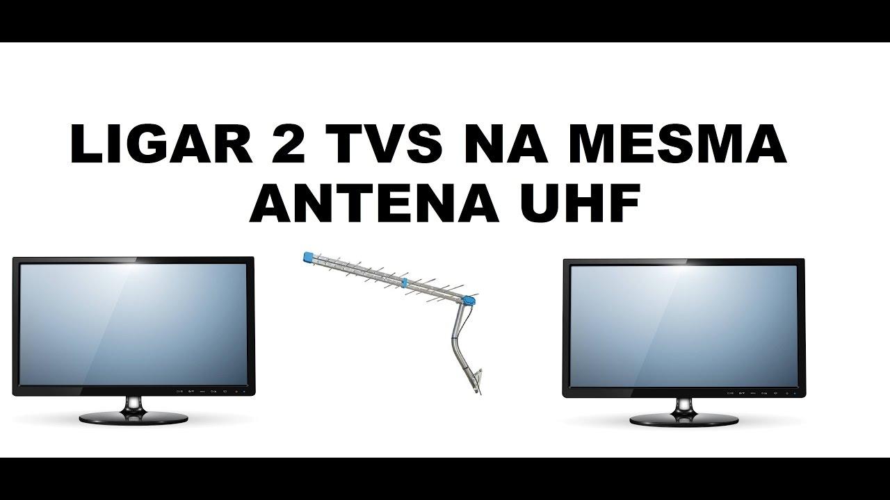 Como Instalar 2 Tvs Na Mesma Antena Uhf Hdtv Youtube