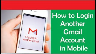 How To Login Another Gmail Account In Mobile