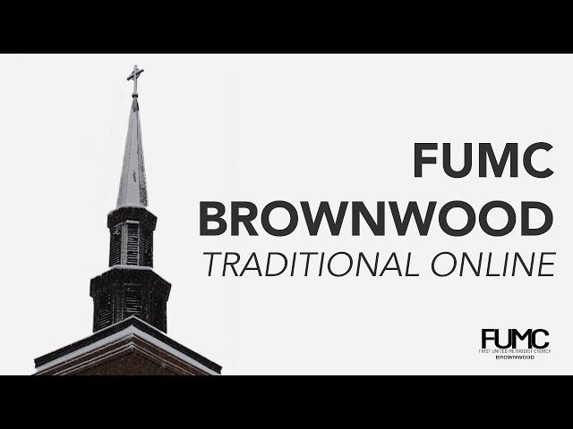FUMC Brownwood Traditional Apr. 11, 2021