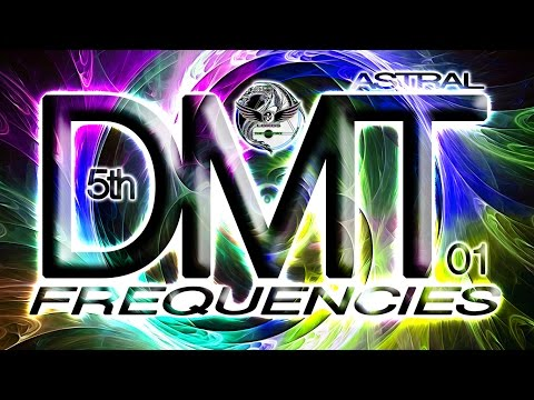 NEW DMT Frequencies = Deep Meditation Trance State ⏐ OOBE ⏐ Fifth Dimension ⏐ Universe Journey