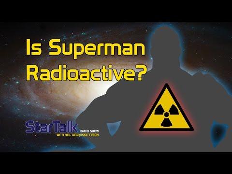 Neil deGrasse Tyson: Is Superman Radioactive?