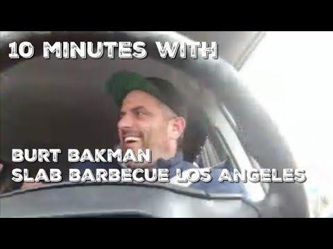 10 Minutes With Burt Bakman - SLAB Barbecue - Los Angeles