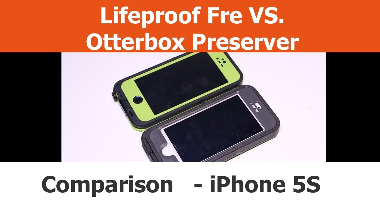 buy popular 3a0dd 1194a Otterbox Preserver Case VS. Lifeproof Fre Case - Comparison - iPhone 5S  Cases