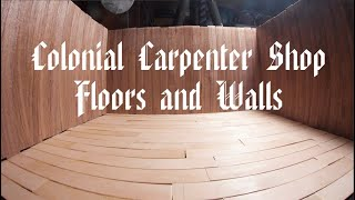 Colonial Carpenter's Shop | Floors and Walls