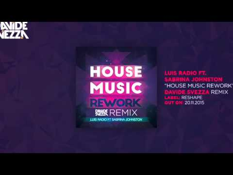 Luis radio ft sabrina johnston house music rework for Remix house music