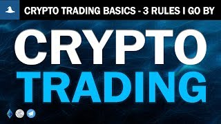 Crypto Currency Trading Basics | My Top 3 Rules for Staying Profitable | Crypto Wizards