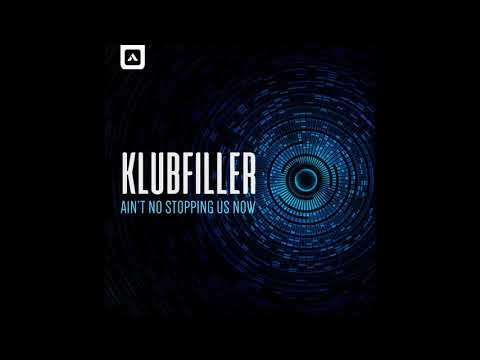 Klubfiller - Ain't No Stopping Us Now (Original Mix) [Klubbed Up]
