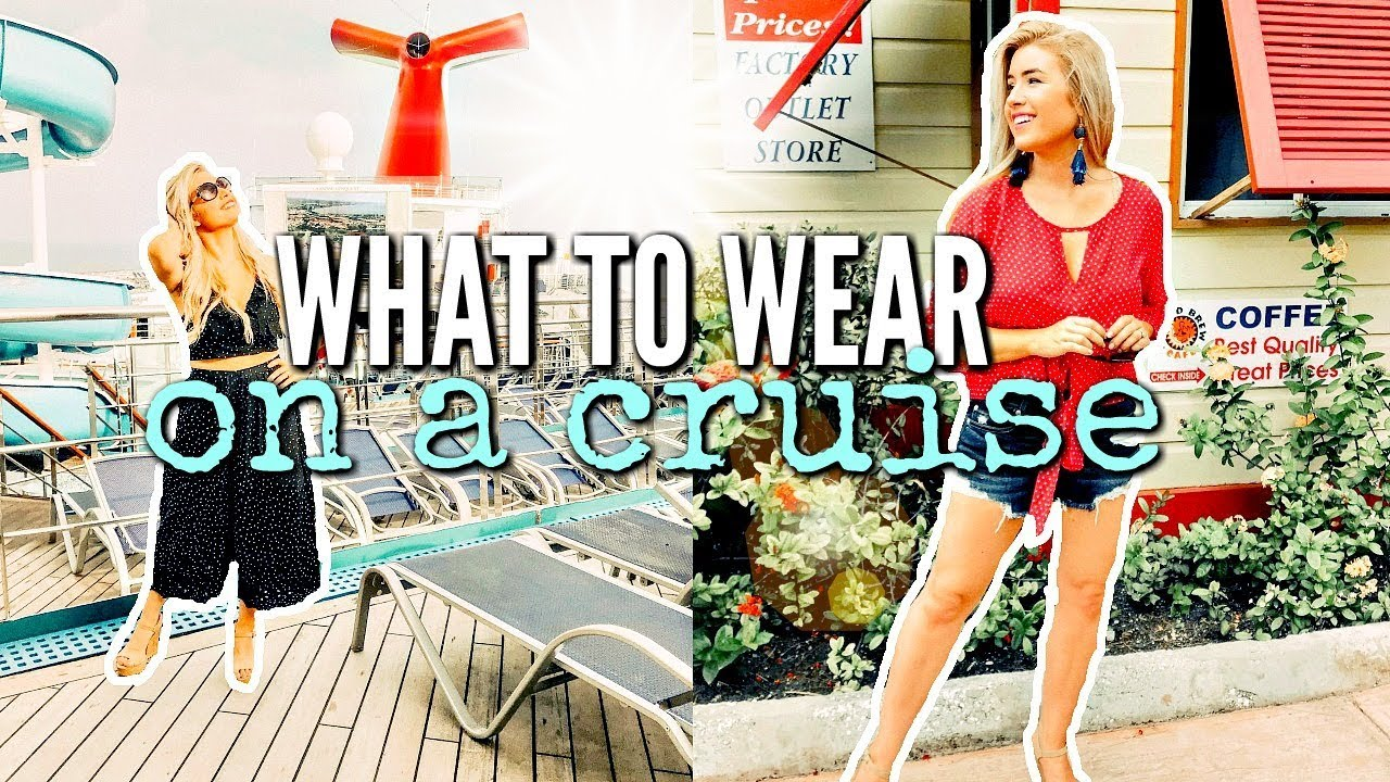 what to wear on a cruise ship | day & evening outfit ideas 2018