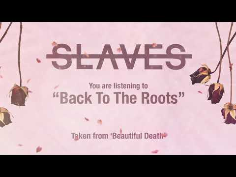 Slaves - Back To The Roots