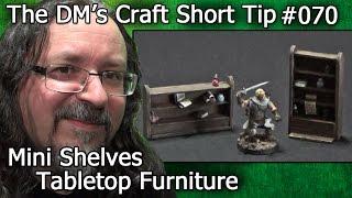 Mini Shelves For Rpg Table Top Games (dm's Craft, Short Tip #70)
