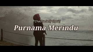 Download Chacha Serly - Purnama Merindu (Lyrics by Momon)