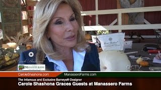 Infamous & Exclusive Barneys® Designer Carole Shashona Graces Guests at Manassero Farms