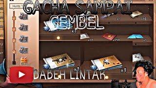 GACHA SAMPAI GEMBEL