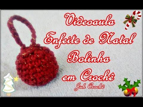 """Videoaula Enfeite de Natal """"Bolinha"""" em Crochê"""