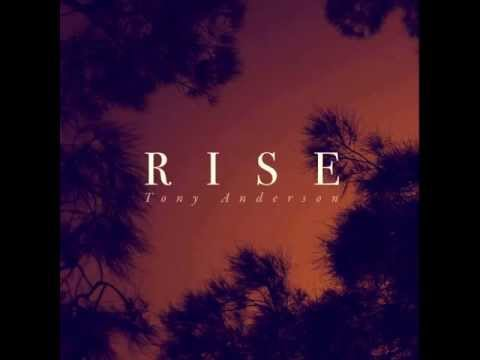 Tony Anderson - Rise (feat Salomon Ligthelm)