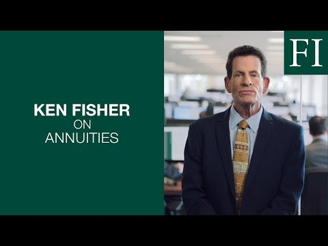 Why Ken Fisher Will Never Sell You An Annuity