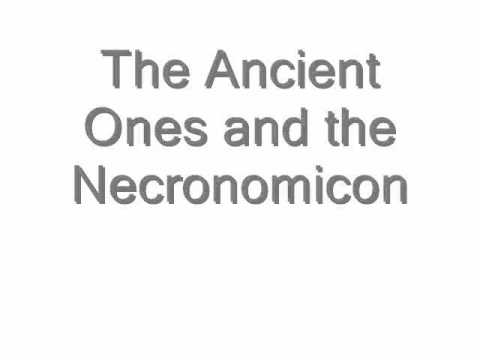 The Ancient Ones and the Necronomicon background info