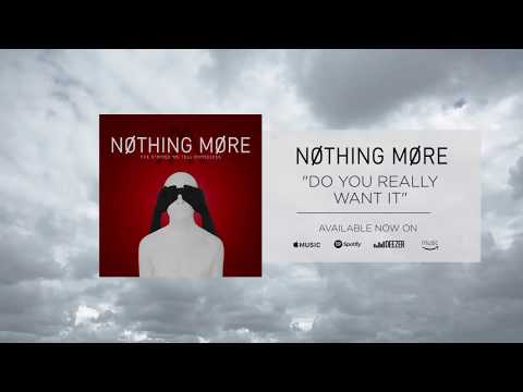 Nothing More  Do You Really Want It?  Audio