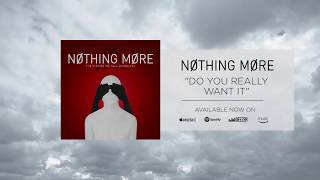 Nothing More - Do You Really Want It? (Official Audio)