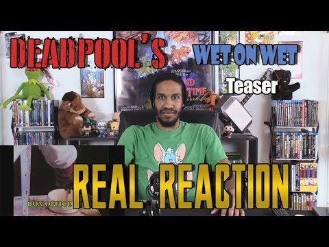 """Deadpool's """"Wet on Wet"""" Teaser....Real Reaction"""