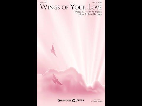 WINGS OF YOUR LOVE (SSA) - Joseph M. Martin/Patti Drennan