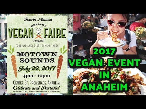 Anaheim Healthy Junk Vegan Food Faire 2017