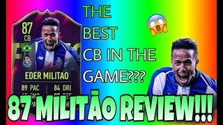 THE BEST CB IN THE GAME?!?! 87 EDER MILITAO REVIEW!!! FIFA 19 ULTIMATE TEAM