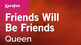 Karaoke Friends Will Be Friends - Queen *