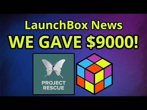 WE GAVE OVER $9,000! And Version 7.15 Is On The Way - LaunchBox News and Updates