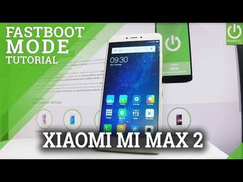 Fastboot Mode XIAOMI Mi Max 2 - Enter & Quit XIAOMI Fastboot