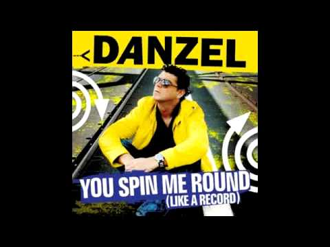 Danzel - You Spin Me Round
