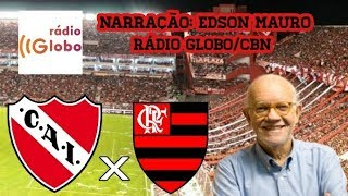 Independiente 2 x 1 Flamengo - Edson Mauro - Rádio Globo/CBN - Copa Sul-Americana - 06/12/2017