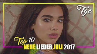 TOP 10 NEUE LIEDER JULI 2017 | CHARTS JULI 2017