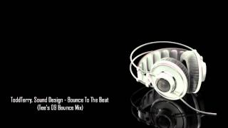 ToddT erry, Sound Design - Bounce To The Beat (Prok & Fitch School Of Todd Remix)