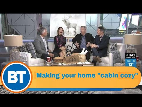 "Making your home ""cabin cozy"" with Colin and Justin"