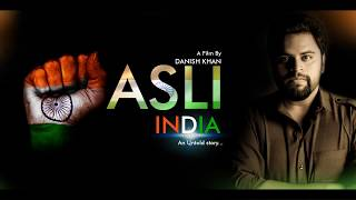 ASLI INDIA - Independence Day SPL Short film by Danish Khan I Reality of Freedom Fighters EXPOSED