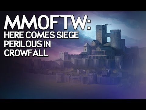 MMOFTW - Here Comes Crowfall's Siege Perilous