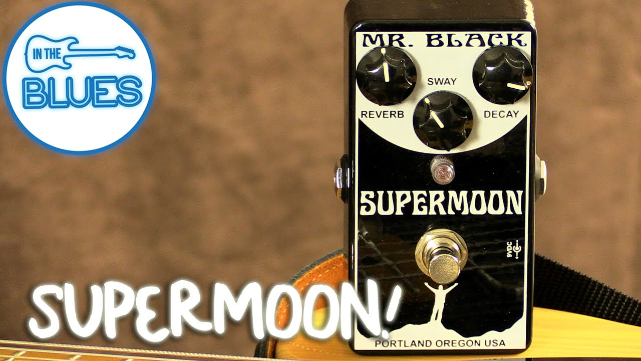 Mr Black Supermoon Reverb Pedal Youtube