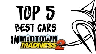 Top 5 best cars [Midtown Madness 2]