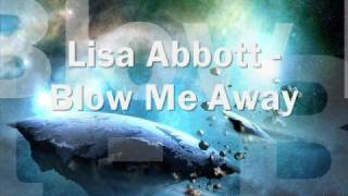 Blow Me Away - Lisa Abbott