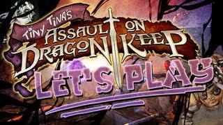 borderlands 2   tiny tina s assault on dragons keep lets play part 1