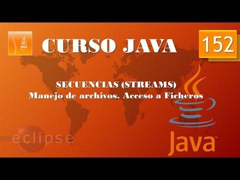 Curso Java. Streams I. Accediendo a ficheros.  Lectura. Vídeo 152
